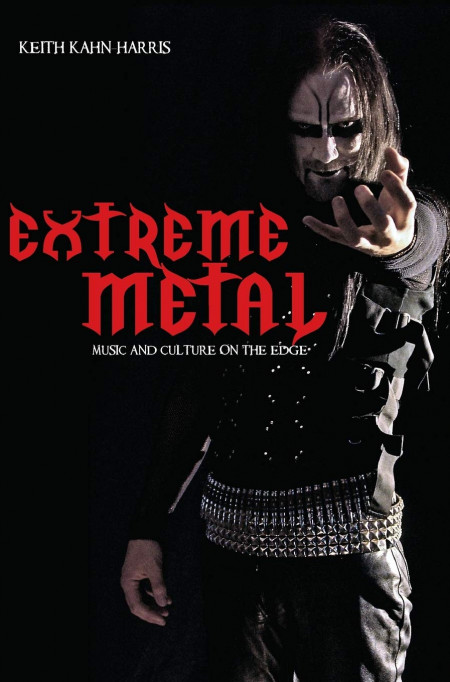 Book cover of Extreme Metal:  Music and Culture on the Edge