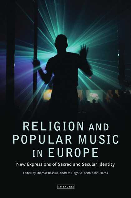 Book cover of Religion and Popular Music in Europe: New Expressions of Sacred and Secular Identity